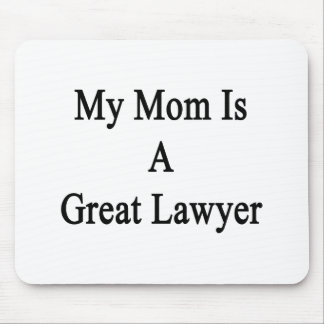 My Mom Is A Great Lawyer Mouse Pads