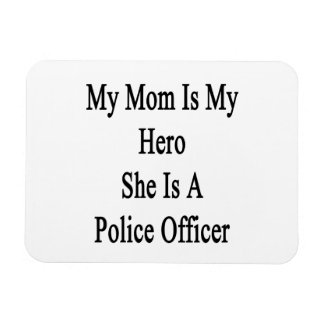 My Mom Is My Hero She Is A Police Officer Vinyl Magnets