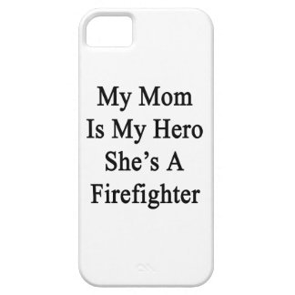 My Mom Is My Hero She's A Firefighter iPhone 5 Covers