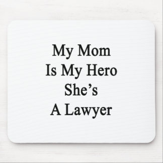 My Mom Is My Hero She's A Lawyer Mouse Pad