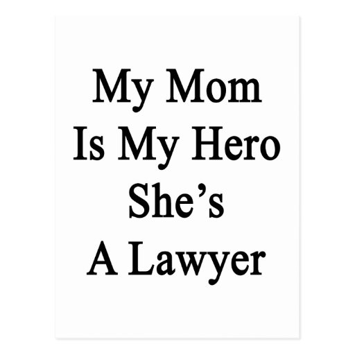 My Mom Is My Hero She's A Lawyer Postcards