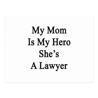 My Mom Is My Hero She's A Lawyer Post Card