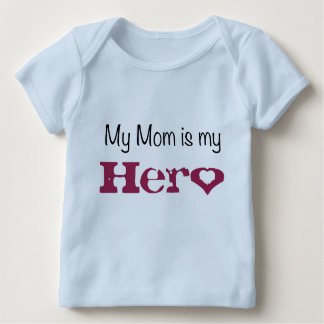 My Mom Is My Hero With A  Heart Toddler Baby T-Shirt