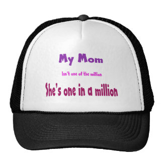 My Mom is One in a Million not One of The Million Mesh Hats