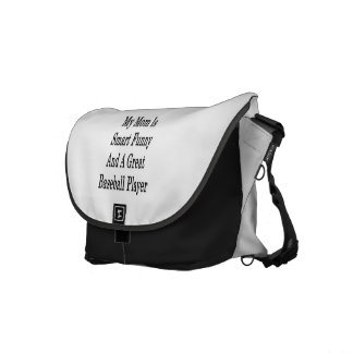 My Mom Is Smart Funny And A Great Baseball Player Commuter Bag