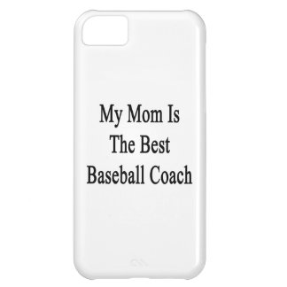 My Mom Is The Best Baseball Coach iPhone 5C Case