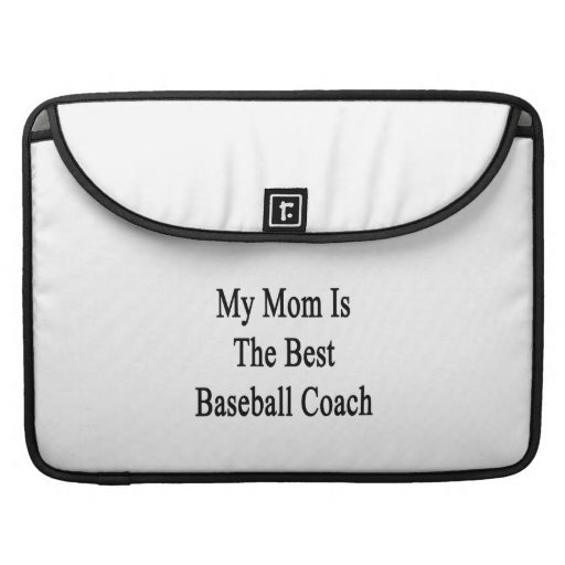 My Mom Is The Best Baseball Coach Sleeve For MacBook Pro
