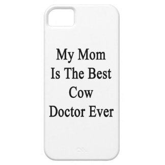 My Mom Is The Best Cow Doctor Ever iPhone 5 Case