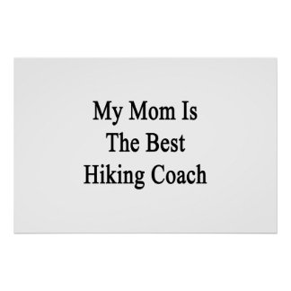 My Mom Is The Best Hiking Coach. Poster