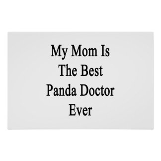 My Mom Is The Best Panda Doctor Ever Posters