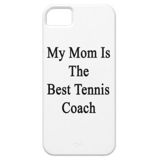 My Mom Is The Best Tennis Coach iPhone 5 Cases