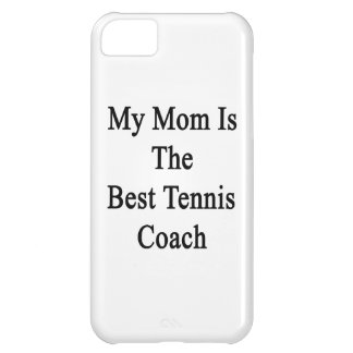 My Mom Is The Best Tennis Coach Case For iPhone 5C