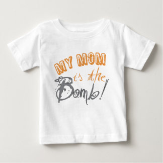 my mom is the bomb baby T-Shirt
