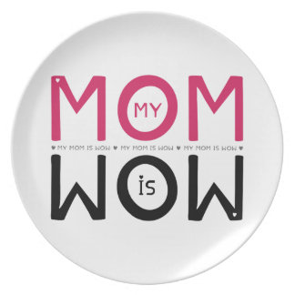 My Mom is Wow Plate
