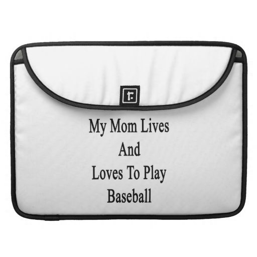 My Mom Lives And Loves To Play Baseball MacBook Pro Sleeve
