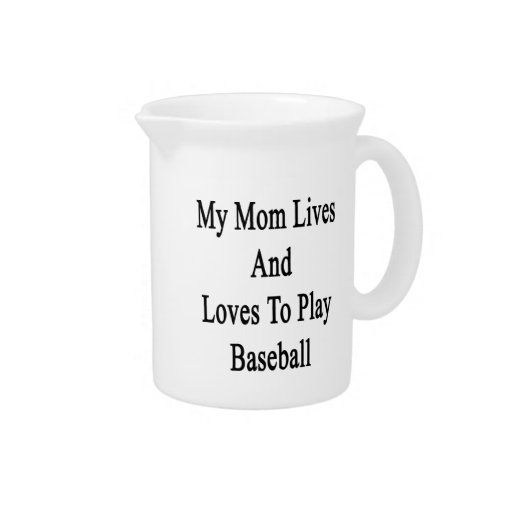 My Mom Lives And Loves To Play Baseball Pitcher