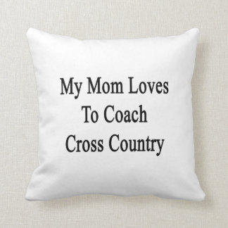 My Mom Loves To Coach Cross Country Throw Pillows