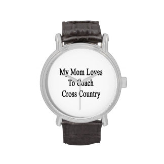 My Mom Loves To Coach Cross Country Watches