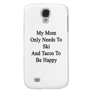 My Mom Only Needs To Ski And Tacos To Be Happy Samsung Galaxy S4 Cover