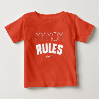 My Mom Rules Baby T-Shirt