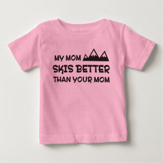 My Mom Skis Better Than Your Mom Baby T-Shirt