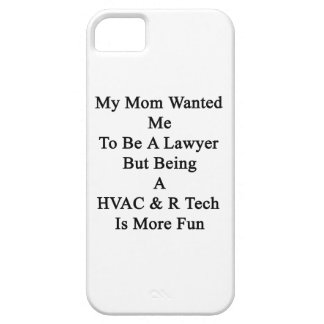 My Mom Wanted Me To Be A Lawyer But Being A HVAC R iPhone 5 Cases