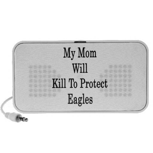 My Mom Will Kill To Protect Eagles Mp3 Speaker