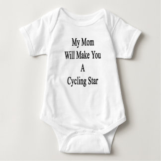 My Mom Will Make You A Cycling Star Baby Bodysuit