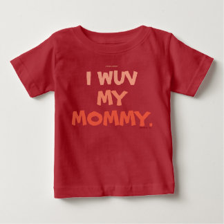 MY MOMMY BABY T-Shirt