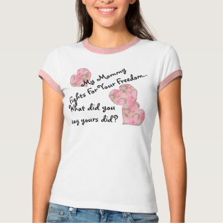 My Mommy Fights For Your Freedom T-Shirt