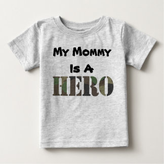 My Mommy Is A Hero Baby T-Shirt