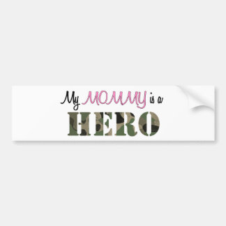 My MOMMY is a HERO Bumper Sticker