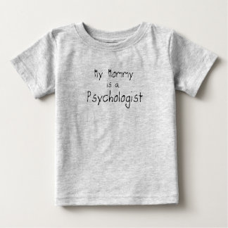 My Mommy is a Psychologist Baby T-Shirt