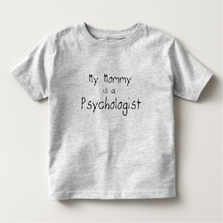 My Mommy is a Psychologist Toddler T-Shirt