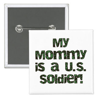My Mommy is a US Soldier Tshirts and Gifts Button