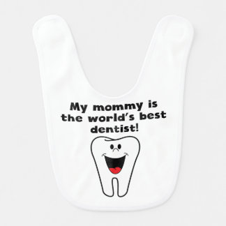 My Mommy Is The Word's Best Dentist Bib