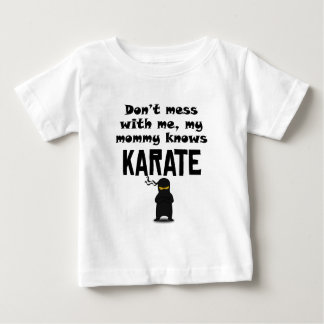 My Mommy Knows Karate Baby T-Shirt