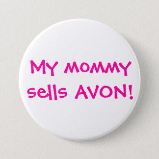 My mommy sells Avon 7.5 Cm Round Badge