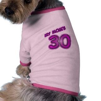 My Mom's 30 Dog Clothing