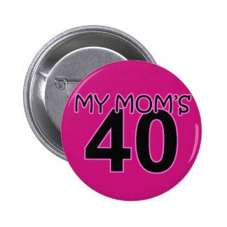 My Mom's 40 6 Cm Round Badge