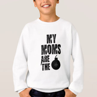 My Moms Are The bomb Sweatshirt