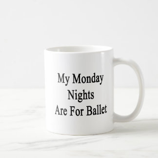 My Monday Nights Are For Ballet Coffee Mug