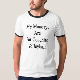 My Mondays Are For Coaching Volleyball T-Shirt