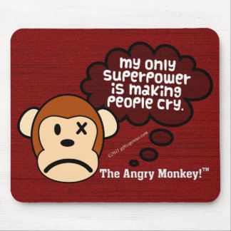My most powerful superpower is making people cry mouse pads
