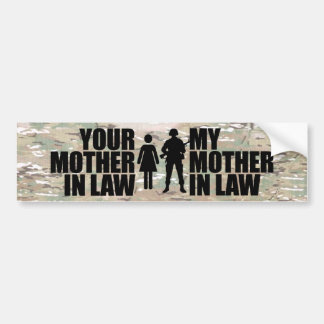 My Mother in law is in the Military Bumper Sticker