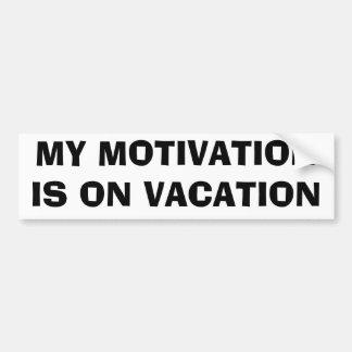 My motivation bumper sticker
