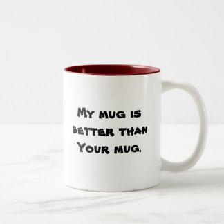 """""""My mug is better than Your mug"""" with worm Mug"""