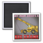 My Mum Drives A Big Crane Magnet