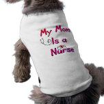 My Mum is a NURSE Dog T-Shirt--Adorable Sleeveless Dog Shirt