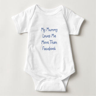 My Mummy Loves Me More Than Facebook Baby Vest Baby Bodysuit